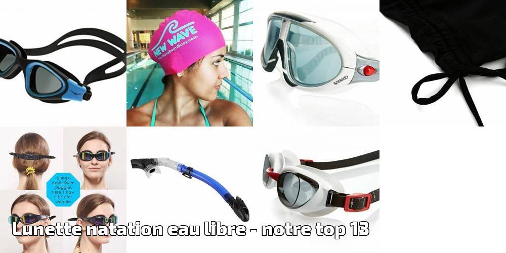 2c65a7ee57 Lunette natation eau libre pour 2019 - notre top 13   Passion Natation